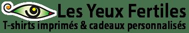 Les Yeux Fertiles | T-shirts personnalisés et cadeaux personnalisés